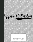 College Ruled Line Paper: UPPER ARLINGTON Notebook Cover Image