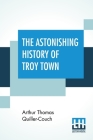 The Astonishing History Of Troy Town Cover Image
