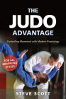 The Judo Advantage: Controlling Movement with Modern Kinesiology. For All Grappling Styles Cover Image