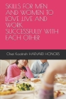 Skills for Men and Women to Love, Live and Work Successfully with Each Other Cover Image