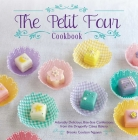 The Petit Four Cookbook: Adorably Delicious, Bite-Size Confections from the Dragonfly Cakes Bakery Cover Image