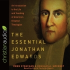 Essential Jonathan Edwards Lib/E: An Introduction to the Life and Teaching of America's Greatest Theologian Cover Image
