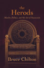 The Herods: Murder, Politics, and the Art of Succession Cover Image