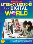 Literacy Lessons for a Digital World: Using Blogs, Wikis, Podcasts, and More to Meet the Demands of the Common Core [With CDROM] Cover Image