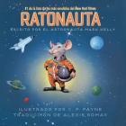 Ratonauta (Mousetronaut): Basado en una historia (parcialmente) real Cover Image
