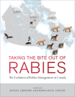 Taking the Bite Out of Rabies: The Evolution of Rabies Management in Canada Cover Image