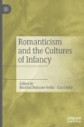 Romanticism and the Cultures of Infancy Cover Image