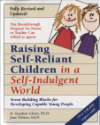 Raising Self-Reliant Children in a Self-Indulgent World: Seven Building Blocks for Developing Capable Young People Cover Image