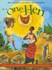 One Hen: How One Small Loan Made a Big Difference (CitizenKid) Cover Image