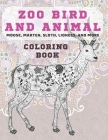 Zoo Bird and Animal - Coloring Book - Moose, Marten, Sloth, Lioness, and more Cover Image