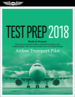 Airline Transport Pilot Test Prep 2018: Study & Prepare: Pass Your Test and Know What Is Essential to Become a Safe, Competent Pilot from the Most Tru Cover Image