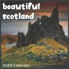 Beautiful Scotland 2022 Calendar: Official Scotland Calendar 2022 16 Months Cover Image