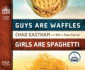 Guys are Waffles, Girls are Spaghetti Cover Image