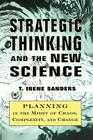 Strategic Thinking and the New Science: Planning in the Midst of Chaos Complexity and Chan Cover Image