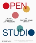 Open Studio: Do-It-Yourself Art Projects by Contemporary Artists Cover Image