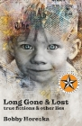 Long Gone & Lost: True Fictions and Other Lies Cover Image