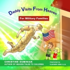 Daddy Visits From Heaven: For Military Families Cover Image