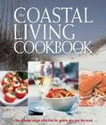 The Coastal Living Cookbook: The Ultimate Recipe Collection for People Who Love the Coast Cover Image