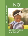 No: And I'm Telling My Daddy!! Cover Image