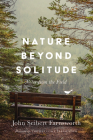 Nature Beyond Solitude: Notes from the Field Cover Image
