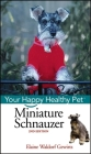 Miniature Schnauzer: Your Happy Healthy Pet (Your Happy Healthy Pet Guides #44) Cover Image