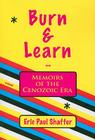 Burn & Learn or Memoirs of the Cenozoic Era Cover Image