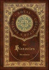 The Histories (Royal Collector's Edition) (Annotated) (Case Laminate Hardcover with Jacket) Cover Image