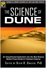 The Science of Dune: An Unauthorized Exploration into the Real Science Behind Frank Herbert's Fictional Universe Cover Image