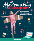 Moviemaking in the Classroom: Lifting Student Voices Through Digital Storytelling Cover Image