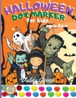Halloween Dot Marker for Kids Ages 2+: Easy Guided Big Dots Perfect For Use With Dot Markers, Art Paint Daubers Great gift for Toddler, Preschool and Cover Image