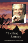 The Healing Journey (2nd Edition): Pioneering Approaches to Psychedelic Therapy Cover Image