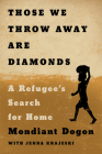 Those We Throw Away Are Diamonds: A Refugee's Search for Home Cover Image