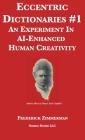 Eccentric Dictionaries: An Experiment In AI-Enhanced Human Creativity Cover Image