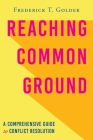Reaching Common Ground: A Comprehensive Guide to Conflict Resolution Cover Image
