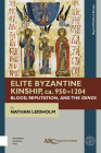 Elite Byzantine Kinship, Ca. 950-1204: Blood, Reputation, and the Genos (Beyond Medieval Europe) Cover Image