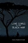 Love Songs to the Black Man Cover Image