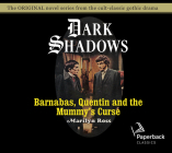 Barnabas, Quentin and the Mummy's Curse (Dark Shadows #16) Cover Image