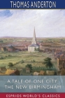 A Tale of One City: The New Birmingham (Esprios Classics) Cover Image