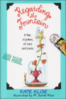 Regarding the Fountain: A Tale, in Letters, of Liars and Leaks (Regarding The...(PB)) Cover Image