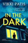 In the Dark: A Gripping Psychological Suspense Cover Image