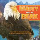 Beauty and the Beak: How Science, Technology, and a 3D-Printed Beak Rescued a Bald Eagle Cover Image