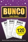 Bunco Score Sheets: 120 Bunco Score Cards for Bunco Dice Game Lovers Party Supplies Game kit Score Pads v10 Cover Image