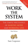 Work the System: The Simple Mechanics of Making More and Working Less Cover Image