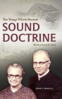 The Things Which Become Sound Doctrine: The life of Aaron M. Shank Cover Image