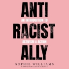 Anti-Racist Ally Lib/E: An Introduction to Activism and Action Cover Image