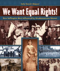 We Want Equal Rights!: The Haudenosaunee (Iroquois) Influence on the Women's Rights Movement Cover Image
