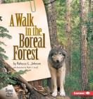 A Walk in the Boreal Forest (Biomes of North America) Cover Image