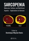 Sarcopenia: Molecular, Cellular, and Nutritional Aspects - Applications to Humans Cover Image