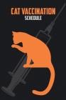 Cat Vaccination Schedule: Vaccine Record Book For Cats Cat Pet Health Record Cat Immunization Schedule Cover Image