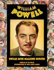 William Powell: Vintage Movie Magazines Revisited Cover Image
